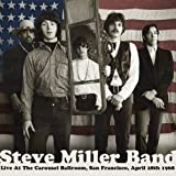 Live at the Carousel Ballroom San Francisco April Steve Miller