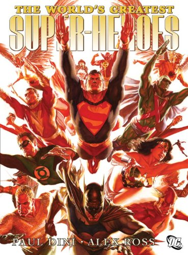 The World's Greatest Super-Heroes by Paul Dini and Alex Ross