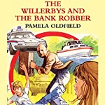 The Willerbys and the Bank Robbers | Pamela Oldfield