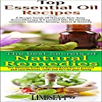 Essential Oils Box Set 7: Top Essential Oil Recipes & The Best Secrets of Natural Remedies | Lindsey P
