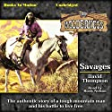 Savages: Wilderness Series, Book 30 Audiobook by David Thompson Narrated by Rusty Nelson