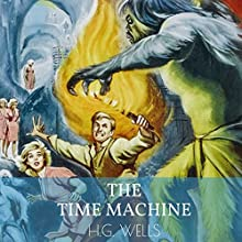 The Time Machine | Livre audio Auteur(s) : H. G. Wells Narrateur(s) : Mark F. Smith