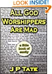 All God Worshippers Are Mad