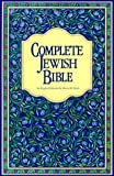Complete Jewish Bible : An English Version of the Tanakh (Old Testament) and BRit Hadashah (New Testament) by unknown (1998)