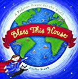 Bless This House: A Bedtime Prayer for the World (0152019847) by Staub, Leslie