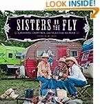 Sisters on the Fly: Caravans, Campfir...