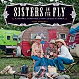 Sisters on the Fly: Caravans, Campfires, and Tales from the Road ~ Irene Rawlings
