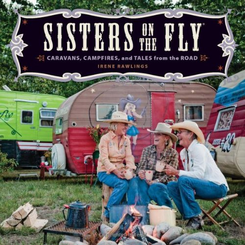 Image of Sisters on the Fly: Caravans, Campfires, and Tales from the Road
