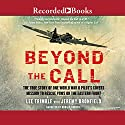 Beyond the Call: The True Story of One World War II Pilot's Covert Mission to Rescue POWs on the Eastern Front (       UNABRIDGED) by Lee Trimble, Jeremy Dronfield Narrated by Donald Corren