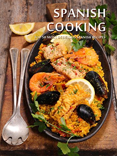 Spanish Cooking: Top 50 Most Delicious Spanish Recipes [A Spanish Cookbook] (Recipe Top 50s Book 131) by Julie Hatfield