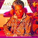 A Song Flung Up to Heaven (       UNABRIDGED) by Maya Angelou Narrated by Maya Angelou