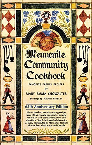 Mennonite Community Cookbook: 65th Anniversary Edition by Mary Emma Showalter