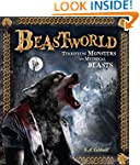 Beastworld: Terrifying Monsters and M...