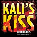 Kali's Kiss Audiobook by John Dodds Narrated by Robin Sachs