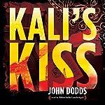 Kali's Kiss   John Dodds