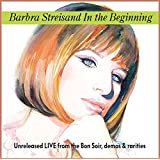 Barbra Streisand In the Beginning