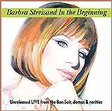 Barbra Streisand: In the Beginning