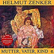 Mutter, Vater, Kind | Helmut Zenker