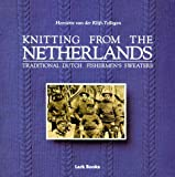 Knitting from the Netherlands, Traditional Dutch Fishermen's Sweaters