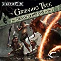 The Grieving Tree: Eberron: The Dragon Below, Book 2 Audiobook by Don Bassingthwaite Narrated by Adam Epstein