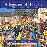 Allegories of Heaven: An Artist Explores the