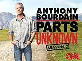 Anthony Bourdain: Parts Unknown Season 2 [HD]