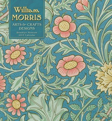Cheap William Morris 2013 Calendar: Arts & Crafts Designs (764960326)