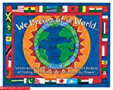 We Dream Of A World... (0439368871) by Scholastic Inc.