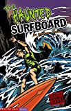 The Haunted Surfboard (Graphic Quest) (1598890808) by Masters, Anthony