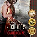 Heather House: Witch of the Moors, Book 1 Audiobook by Carmen Caine Narrated by Katrina Holmes