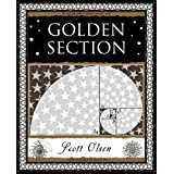 Golden Section (Wooden Books Gift Book)by Scott Olsen