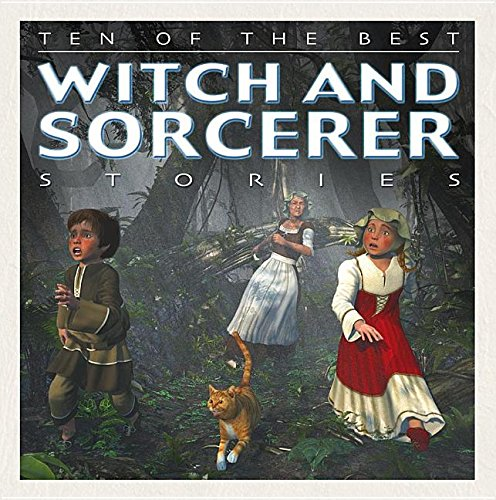 Ten of the Best Witch and Sorcerer Stories (Ten of the Best: Myths, Legends & Folk Stories)