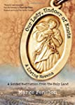 Our Lady, Undoer of Knots: A Living N...