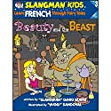 Slangman's Fairy Tales: English to French, Level 3 - Beauty and the Beast Audiobook by David Burke Narrated by David Burke