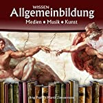 Medien, Musik, Kunst (Reihe Allgemeinbildung) | Martin Zimmermann
