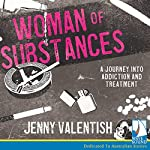 Woman of Substances: The savage seduction of drugs and alcohol, and the art of walking away | Jenny Valentish