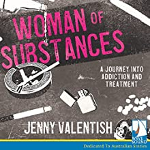 Woman of Substances: The savage seduction of drugs and alcohol, and the art of walking away Audiobook by Jenny Valentish Narrated by Imogen Wilde