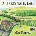 A Likely Tale, Lad Audiobook by Mike Pannett Narrated by Mike Pannett