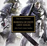 Burden of Duty &amp; Grey Angel (Horus He...