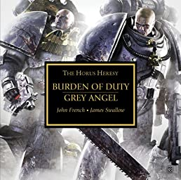 Burden of Duty & Grey Angel (Horus Heresy)