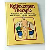 """Reflexzonentherapie. Massagetechniken und Heilanzeigen.,von """"Gerhard Leibold"""""""