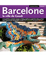 BARCELONE, LA VILLE DE GAUDI