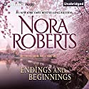 Endings and Beginnings (       UNABRIDGED) by Nora Roberts Narrated by Renee Raudman