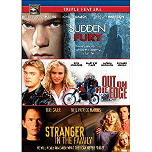 Family Drama Triple Feature: Sudden Fury / Stranger in the Family / Out on the Edge