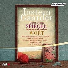 Durch einen Spiegel, in einem dunklen Wort Audiobook by Jostein Gaarder Narrated by Gerd Wameling, Jens Wawrczeck, Krista Posch