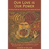 Our Love Is Our Power: Working With the Net of Light That Holds the Earthpar Sharon McErlane