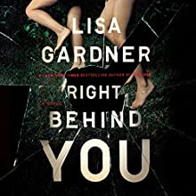 Right Behind You Audiobook by Lisa Gardner Narrated by Luke Daniels, Teri Schnaubelt