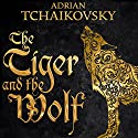 The Tiger and the Wolf: Echoes of the Fall, Book 1 Audiobook by Adrian Tchaikovsky Narrated by To Be Announced