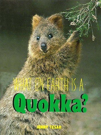 What on Earth Is a Quokka? (What on Earth Series)