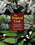 The Tropical Look: An Encyclopedia of...